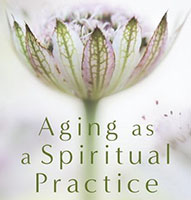 Aging as a Spiritual Practice cover